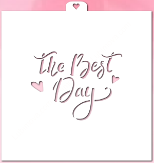 "Трафарет ""The Best Day"""