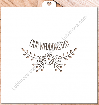 "Stencil ""Our Wedding Day"", 1 pc. Трафарет ""Our Wedding Day"""